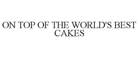 ON TOP OF THE WORLD'S BEST CAKES