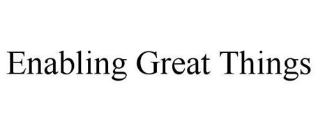 ENABLING GREAT THINGS