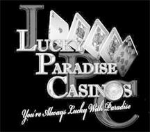 LPC LUCKY PARADISE CASINOS YOU'RE ALWAYS LUCKY WITH PARADISE