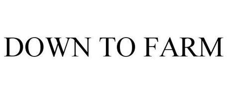 DOWN TO FARM