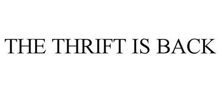 THE THRIFT IS BACK