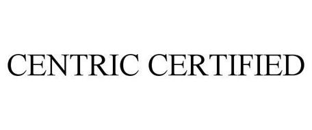 CENTRIC CERTIFIED