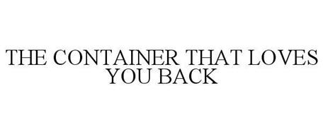 THE CONTAINER THAT LOVES YOU BACK