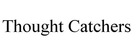 THOUGHT CATCHERS