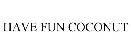 HAVE FUN COCONUT