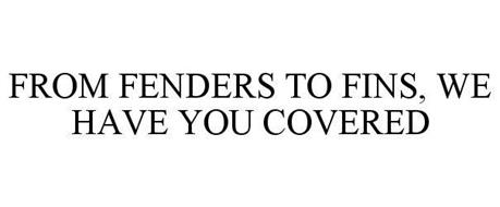 FROM FENDERS TO FINS, WE HAVE YOU COVERED