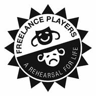 FREELANCE PLAYERS A REHEARSAL FOR LIFE