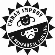 URBAN IMPROV A REHEARSAL FOR LIFE