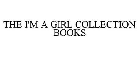 THE I'M A GIRL COLLECTION BOOKS