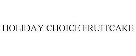 HOLIDAY CHOICE FRUITCAKE