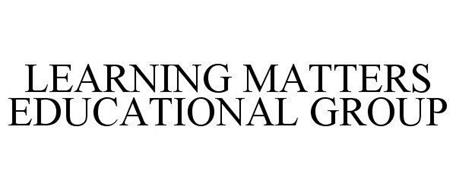 LEARNING MATTERS EDUCATIONAL GROUP