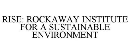 RISE: ROCKAWAY INSTITUTE FOR A SUSTAINABLE ENVIRONMENT