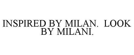 INSPIRED BY MILAN. LOOK BY MILANI.