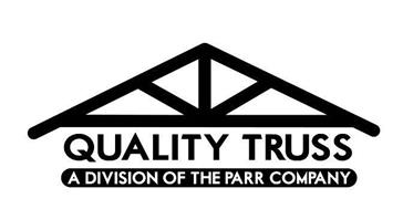 QUALITY TRUSS A DIVISION OF THE PARR COMPANY