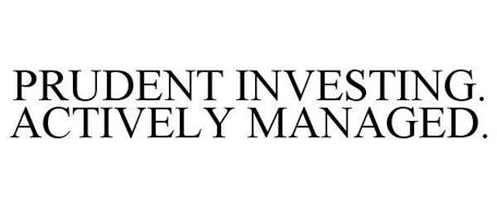 PRUDENT INVESTING. ACTIVELY MANAGED.