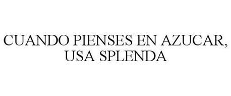 CUANDO PIENSES EN AZUCAR, USA SPLENDA