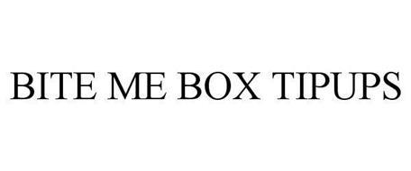 BITE ME BOX TIPUPS