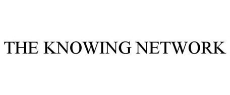 THE KNOWING NETWORK
