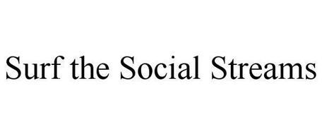 SURF THE SOCIAL STREAMS