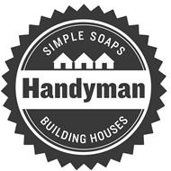 HANDYMAN SIMPLE SOAPS BUILDING HOUSES