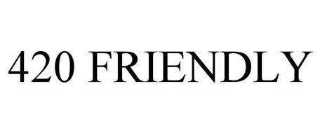 420 FRIENDLY