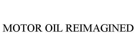 MOTOR OIL REIMAGINED