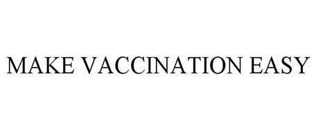MAKE VACCINATION EASY