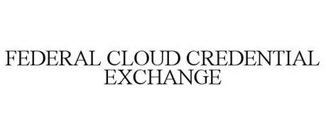 FEDERAL CLOUD CREDENTIAL EXCHANGE