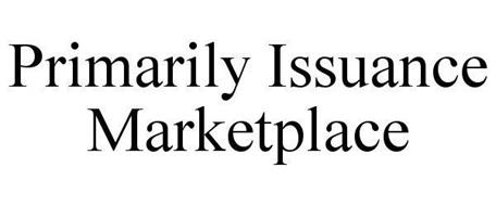 PRIMARILY ISSUANCE MARKETPLACE