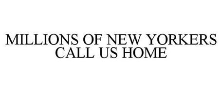 MILLIONS OF NEW YORKERS CALL US HOME