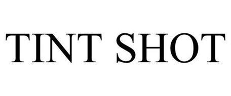 TINT SHOT
