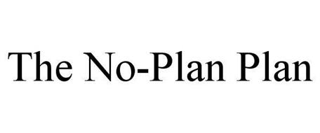 THE NO-PLAN PLAN