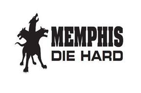 MEMPHIS DIE HARD