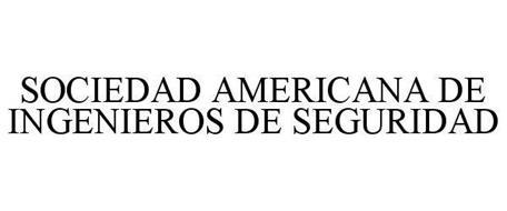 SOCIEDAD AMERICANA DE INGENIEROS DE SEGURIDAD