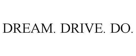 DREAM. DRIVE. DO.