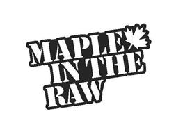 MAPLE IN THE RAW