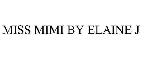 MISS MIMI BY ELAINE J