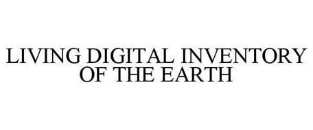 LIVING DIGITAL INVENTORY OF THE EARTH