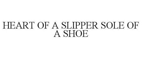 HEART OF A SLIPPER SOLE OF A SHOE