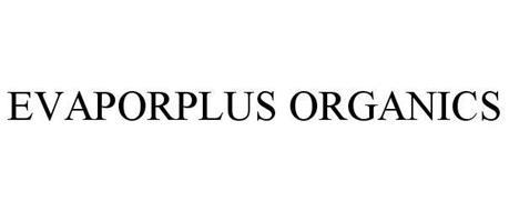 EVAPORPLUS ORGANICS