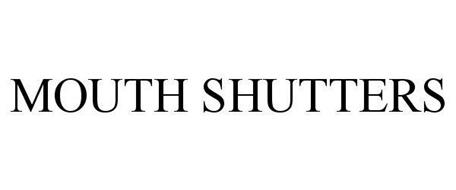 MOUTH SHUTTERS