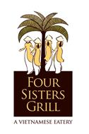 FOUR SISTERS GRILL A VIETNAMESE EATERY