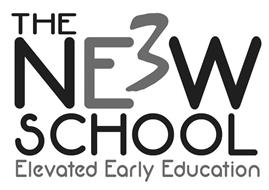 THE NE3W SCHOOL ELEVATED EARLY EDUCATION