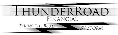 THUNDERROAD FINANCIAL TAKING THE ROAD BY STORM