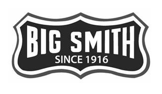 BIG SMITH SINCE 1916