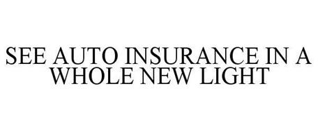 SEE AUTO INSURANCE IN A WHOLE NEW LIGHT