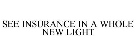 SEE INSURANCE IN A WHOLE NEW LIGHT