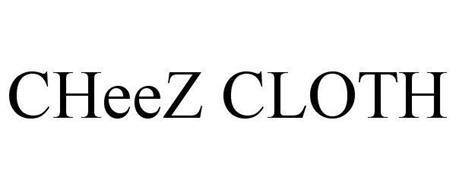 CHEEZ CLOTH