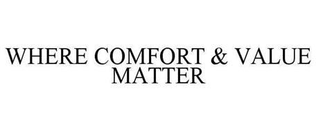 WHERE COMFORT & VALUE MATTER