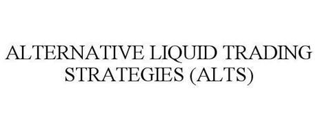 ALTERNATIVE LIQUID TRADING STRATEGIES (ALTS)